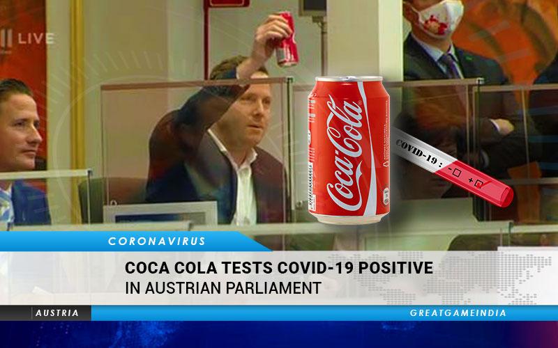 Coca Cola Tests COVID-19 Positive In Austrian Parliament